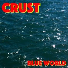 Blue World — Crust