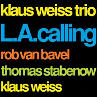 L.A. Calling — Klaus Weiss Trio