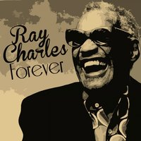 Forever Ray Charles — Ray Charles