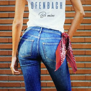 Ofenbach - Be Mine