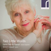 Two Little Words — Felicity Palmer, Various Composers, Simon Lepper