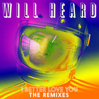 I Better Love You — Will Heard
