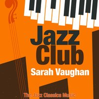 Jazz Club — Sarah Vaughan