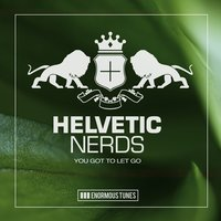 You Got to Let Go — Helvetic Nerds