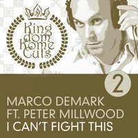 I Can't Fight This — Marco Demark feat. Peter Millwood