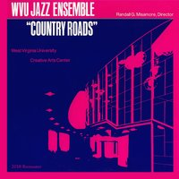 Country Roads — West Virginia University Jazz Ensemble