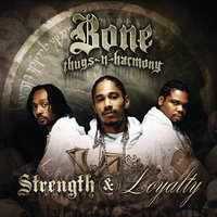 Strength & Loyalty — Bone Thugs-N-Harmony