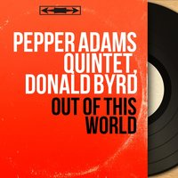 Out of This World — Jimmy Cobb, Herb Hancock, Pepper Adams Quintet, Donald Byrd, Layton Jackson