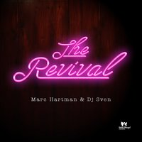The Revival — DJ Sven, Marc Hartman