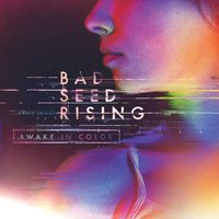Awake In Color — Bad Seed Rising