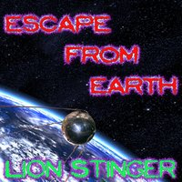 Escape from Earth — Lion Stinger
