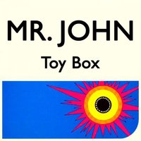 Toy Box — Mr. John