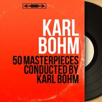 50 Masterpieces Conducted by Karl Bohm — Karl Böhm, Людвиг ван Бетховен