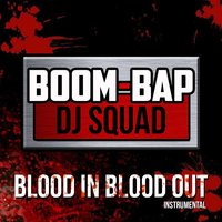 Blood in Blood Out — Boom Bap DJ Squad