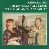 At the Atlanta Jazz Party — Bob Haggart, Barbara Lea, Marty Grosz, Johnny Varro, Bob Havens, The Ed Polcer All-Stars