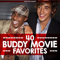 40 Buddy Movie Favorites — Movie Sounds Unlimited
