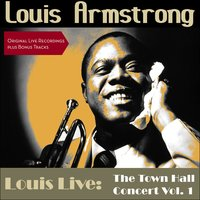 Louis Live: The Town Hall Concert 1947 New York Vol. 1 — Louis Armstrong & His All- Stars, Louis Armstrong, Louis Armstrong & His All Stars
