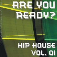 Are You Ready? - Hip House Vol. 01 — сборник