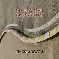 Up And Down — The New Stan Getz Quartet