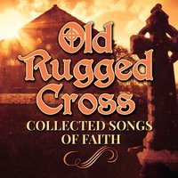 The Old Rugged Cross (Collected Songs of Faith) — Jo Stafford, Gordon MacRae, Gordon MacRae & Jo Stafford