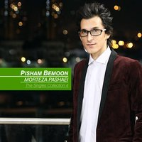 The Singles Collection: Pisham Bemoon — Morteza Pashaei