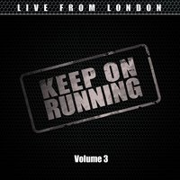 Keep on Running Vol. 3 — Live From London