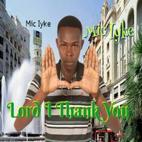 Lord I Thank You — Ruben I, Mic Iyke, Solutions