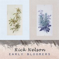 Early Bloomers — Rick Nelson