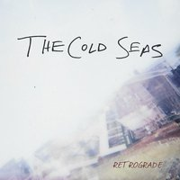 Retrograde — The Cold Seas