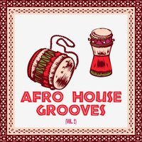 Afro House Grooves, Vol. 2 — сборник