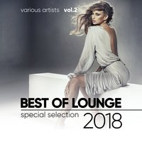 Best of Lounge 2018 (Special Selection), Vol. 2 — сборник