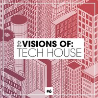 Visions of: Tech House, Vol. 6 — сборник