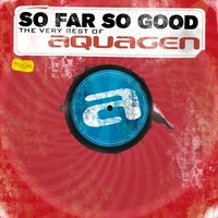So Far so Good (The Very Best Of) — Aquagen
