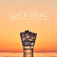 Lost in Music - Delicious Beach & Bar Sounds, Vol. 1 — сборник