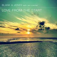 Love from the Start — Blank & Jones & Jan Loechel