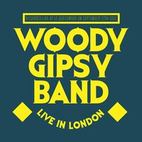 Live in London — Woody Gipsy Band