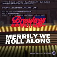 Merrily We Roll Along — Stephen Sondheim, Original Leicester Haymarket Cast, Original Cast, Leicester Haymarket of Merrily We Roll Along