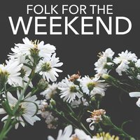 Folk For The Weekend — сборник