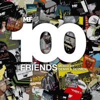 100 Friends Mixed by Demir & Seymen — Demir, Demir & Seymen, Seymen