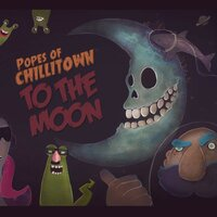 To the Moon — Popes Of Chillitown