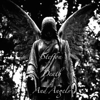 Death and Angels — Steffon
