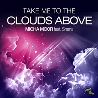 Take Me to the Clouds Above — Micha Moor, Shena