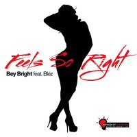 Feels So Right — Bey Bright