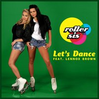 Let's Dance — Roller Sis feat. Lennox Brown