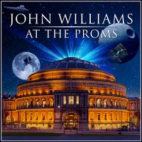 John Williams at the Proms — Royal Philharmonic Orchestra, L'Orchestra Cinematique, Carl Davis, L'Orchestra Cinematique|Carl Davis|The Royal Philharmonic Orchestra