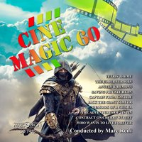 Cine Magic 60 — Marc Reift Orchestra, Marc Reift Philharmonic Wind Orchestra