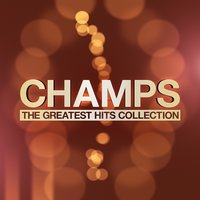 The Greatest Hits Collection — Champs
