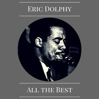 All the Best — Eric Dolphy