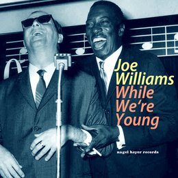 While We're Young — Count Basie & His Orchestra, Joe Williams