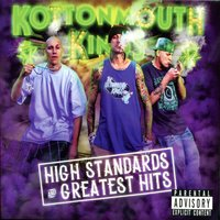 High Standards and Greatest Hits — Kottonmouth Kings